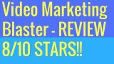 The Quickest Way To Rank Your Videos - Video Marketing Blaster Review